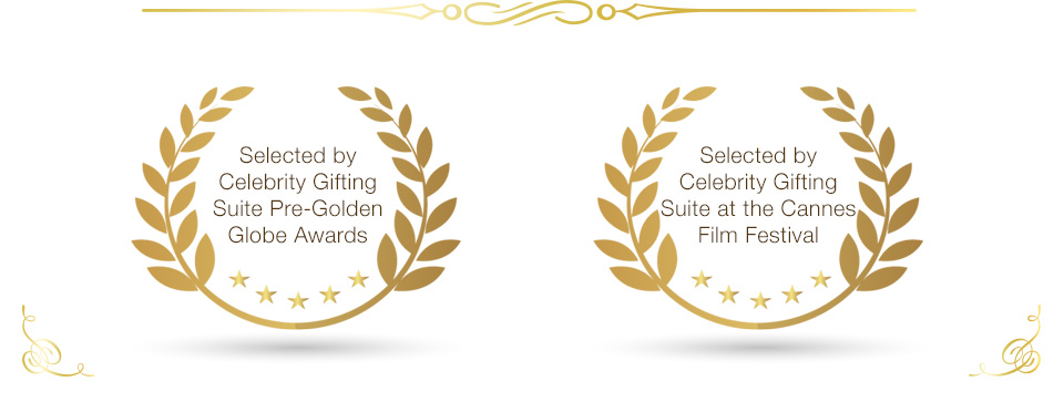 Selected by Celebrity Gifting Suite Pre-Golden Globe Awards! Selected by Celebrity Gifting Suite at the Cannes Film Festival!
